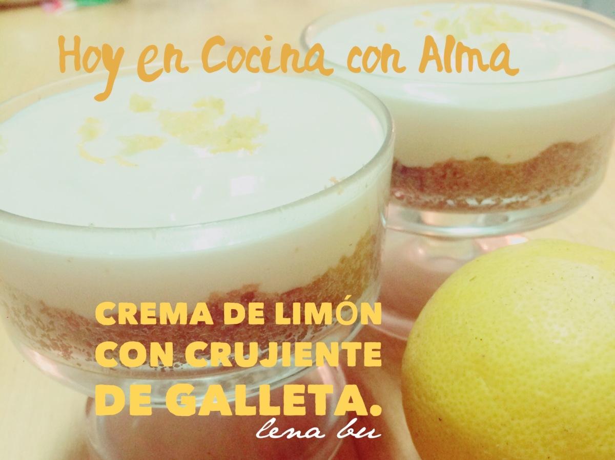 Hoy en cocina con alma crema de lim n con crujiente de galleta el blog de lena bu - Cocina con alma ...